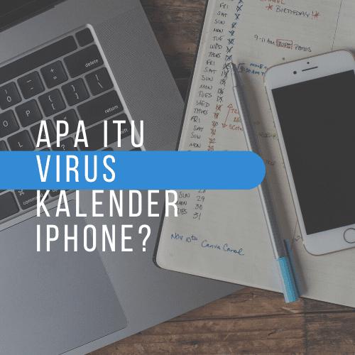 apa itu virus kalender iphone