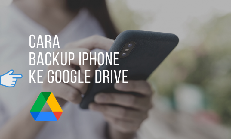 cara backup iphone ke google drive