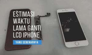 lama ganti lcd iphone