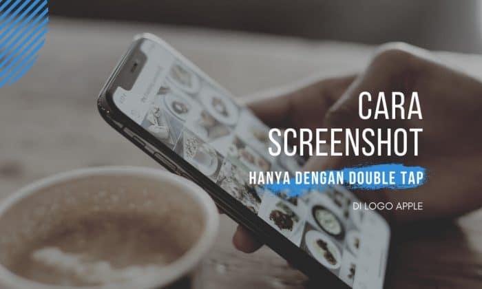 cara double tap screenshot iphone